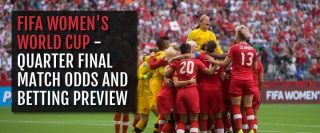 fifa-womens-world-cup-quarter-finals-match-odds-and-betting-preview