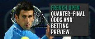 french-open-tennis-quarter-final-odds-and-betting-preview
